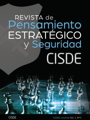 Revista de Pensamiento Estratégico y Seguridad CISDE. Vol. 1. Nº1