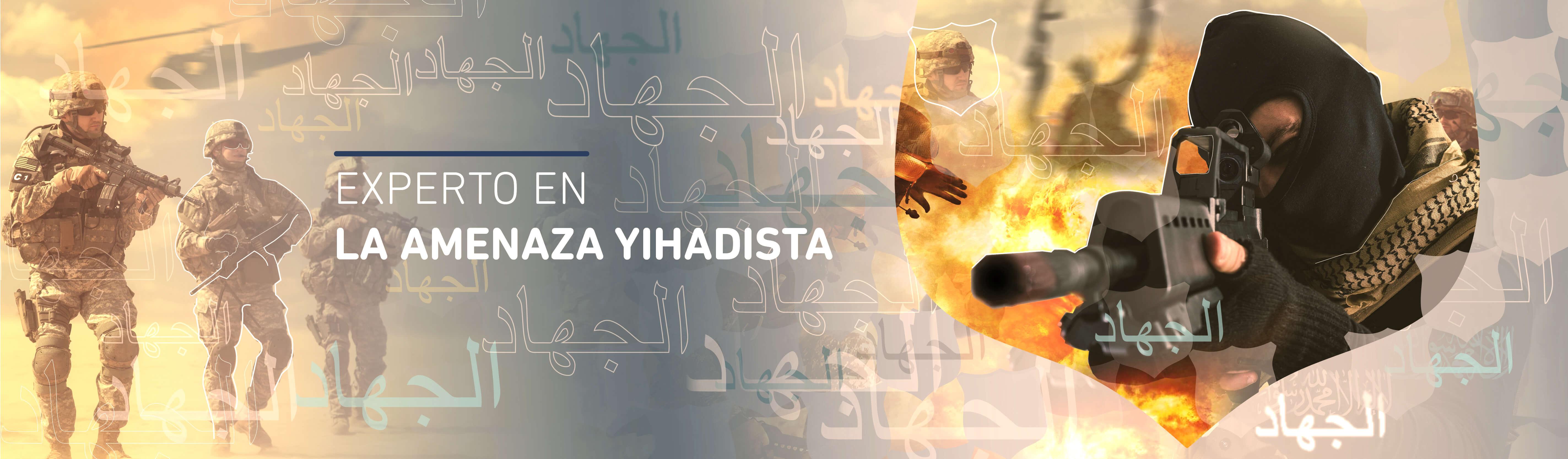 Experto en la Amenaza Yihadista-CISDE